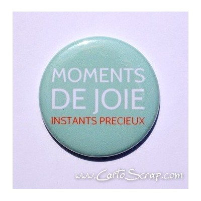 Badge 38mm - Phrase - Moments De Joie