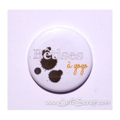 Badge 38mm - Bêtises à gogo