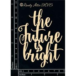 Sujets en carton bois Dusty Attic - The Future is Bright