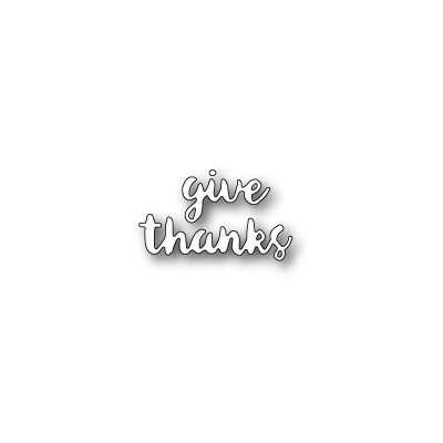 Die Poppystamps - Give Thanks Brushed