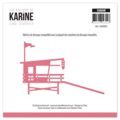 Die Les Ateliers de Karine - Long Courrier - Cabane