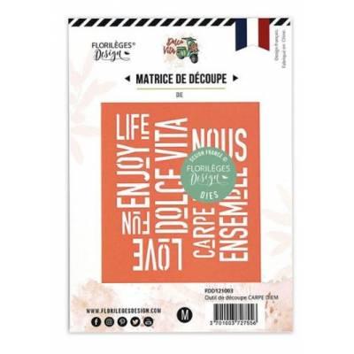 Dies - Florilèges - Dolce Vita - Carpe Diem