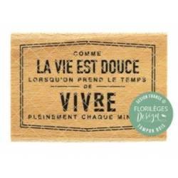 Tampon bois - Florilèges - Dolce Vita - La vie est douce