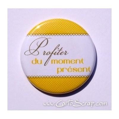 Badge 38mm - Profiter du moment présent - Moutarde