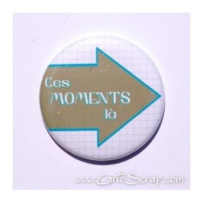 Badge 38mm - Flèche Ces Moments là - Turquoise