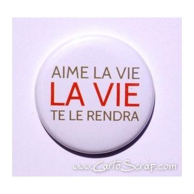 Badge 38mm - Phrase - Aime La Vie