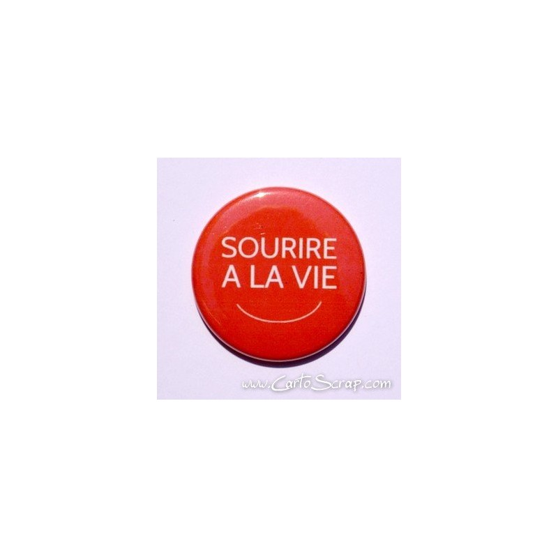 Badge 38mm - Phrase - Sourire A La Vie
