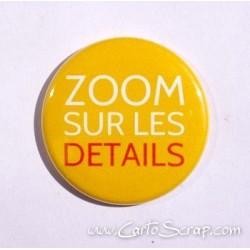 Badge 38mm - Phrase - Zoom Sur Les Détails