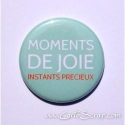 Badge 38mm - Phrase - Moments De Joie