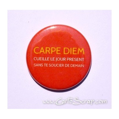 Badge 38mm - Phrase - Carpe Diem