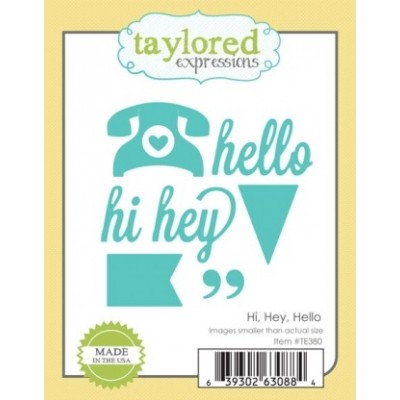 Die Taylored Expressions - Hi, Hey, Hello